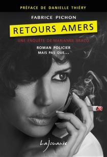 Retours amers : une enquête de Marianne Bracq : roman policier mais pas que... - FabricePichon