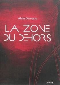 La zone du Dehors - AlainDamasio