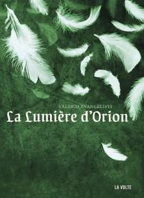 La lumière d'Orion - ValerioEvangelisti