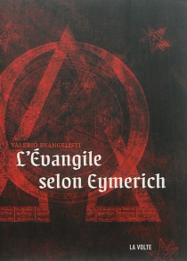 L'évangile selon Eymerich : Rex Tremandae Maiestatis - ValerioEvangelisti