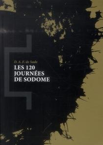 Les 120 journées de Sodome - Donatien Alphonse François deSade