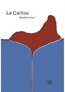 Le caillou - SigolèneVinson