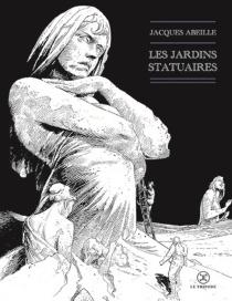 Les jardins statuaires - JacquesAbeille