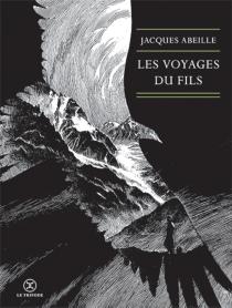 Les voyages du fils - JacquesAbeille