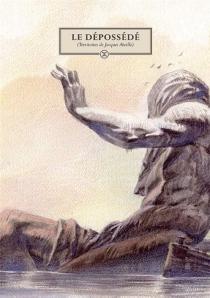 Le dépossédé : territoires de Jacques Abeille -