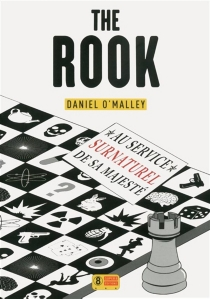 The rook : au service surnaturel de Sa Majesté - Daniel O'Malley
