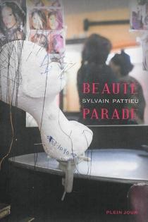 Beauté parade : récit - SylvainPattieu
