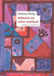 Mémoire en colin-maillard - Anthony Phelps