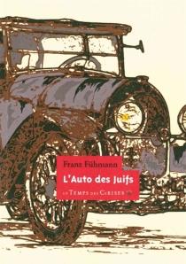 L'auto des Juifs - FranzFühmann