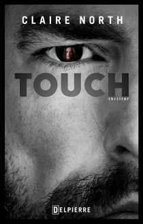Touch : thriller - Claire North
