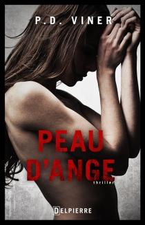 Peau d'ange : thriller - P. D.Viner