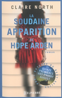 La soudaine apparition de Hope Arden - Claire North