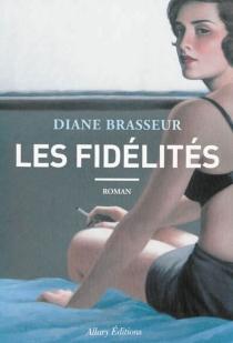 Les fidélités - DianeBrasseur