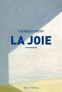 La joie - CharlesPépin