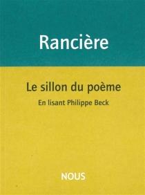 Le sillon du poème : en lisant Philippe Beck - JacquesRancière