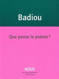 Que pense le poème ? - AlainBadiou