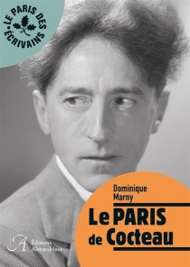 Le Paris de Cocteau - Dominique Marny
