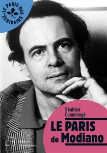 Le Paris de Modiano - Béatrice Commengé