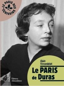 Le Paris de Duras - AlainVircondelet