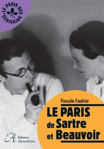 Le Paris de Sartre et Beauvoir - Pascale Fautrier