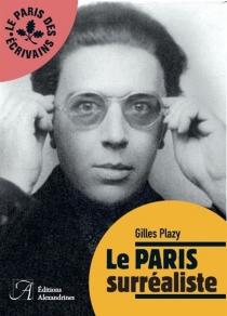 Le Paris surréaliste - GillesPlazy