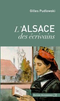 L'Alsace des écrivains - GillesPudlowski