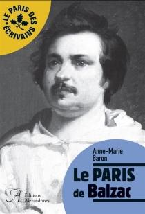Le Paris de Balzac - Anne-MarieBaron