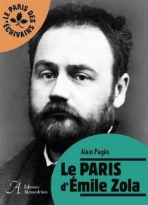 Le Paris d'Emile Zola - AlainPagès