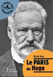 Le Paris de Hugo - NicoleSavy