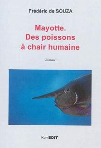 Mayotte : des poissons à chair humaine - Frédéric deSouza