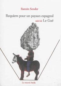 Requiem pour un paysan espagnol| Suivi de Le gué - Ramon JoséSender