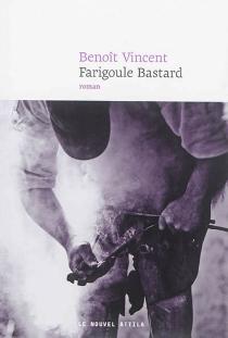 Farigoule Bastard - BenoîtVincent