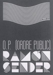 O.P. : ordre public - Ramon JoséSender