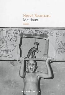 Mailloux : histoires de novembre et de juin - HervéBouchard