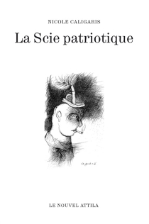 La scie patriotique - Nicole Caligaris