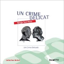 Um crime delicado| Un crime délicat - SérgioSant'Anna