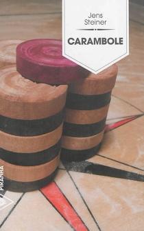 Carambole : un roman en douze rounds - JensSteiner