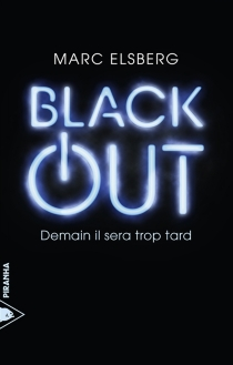 Black-out : demain il sera trop tard - Marc Elsberg