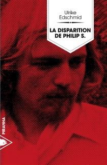 La disparition de Philippe S. - UlrikeEdschmid
