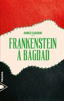 Frankenstein à Bagdad - AhmedSaadawi