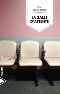 La salle d'attente - Yung-ShanTsou