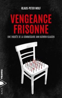 Vengeance frisonne - Klaus-PeterWolf