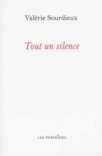 Tout un silence : récit - ValérieSourdieux