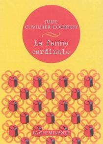 La femme cardinale - JulieCuvillier