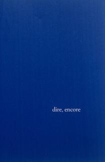 Dire, encore - AgnèsRouzier