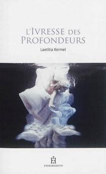L'ivresse des profondeurs - LaetitiaKermel