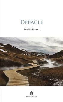 Débâcle - LaetitiaKermel