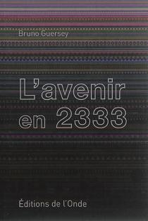 L'avenir en 2333 - BrunoGuersey