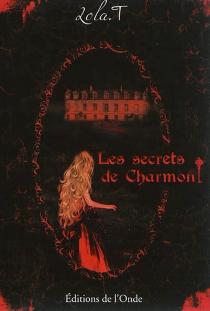 Les secrets de Charmont - LolaT.