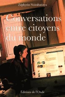 Conversations entre citoyens du monde - ZéphyrinNzirabatinya